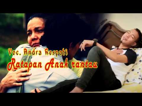 RATAPAN ANAK RANTAU  -  ANDRA RESPATI (Lyrics)