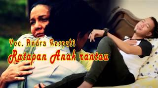 Gambar cover RATAPAN ANAK RANTAU  -  ANDRA RESPATI (Lyrics)