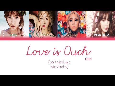 2NE1 - Love is Ouch - Color Coded Lyrics Han/Rom/Eng