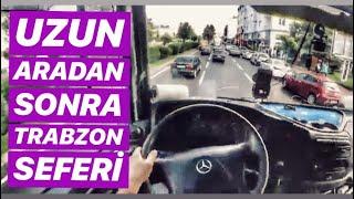 UZUN ARADAN SONRA TRABZON SEFERİ...!