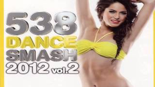 Radio 538 Dance Smash 2012 vol.2 (Volledige CD) (Full CD) + Track List