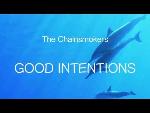 【洋楽和訳】The Chainsmokers ft. BullySongs - Good Intentions(Lyrics)