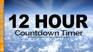 12 Hour Countdown TIMER with Relaxing Music and Completion Bell