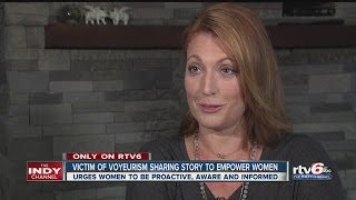 Victim of voyeurism sharing story to empower women