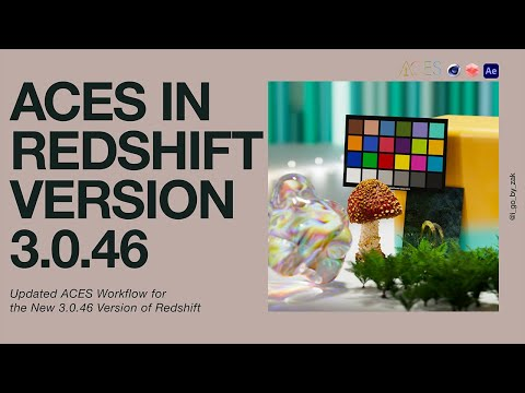 ACES Workflow for Redshift 3.0.46
