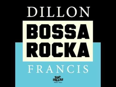 DILLON FRANCIS - BOSSA ROCKA mp3
