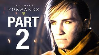 DESTINY 2 FORSAKEN Gameplay Walkthrough Part 2 - No  Commentary