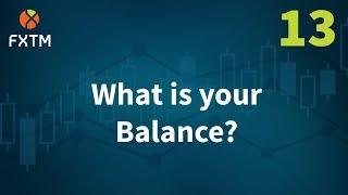 13 What Is Your Balance - FXTM Learn Forex in 60 Seconds