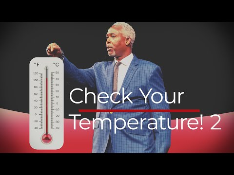 Check Your Temperature - Pt. 2 | Bishop Dale C. Bronner | Word of Faith Family Worship Cathedral
