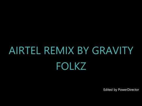 AIRTEL TUNE SWAG REMIX BY GRAVITY FOLKZ
