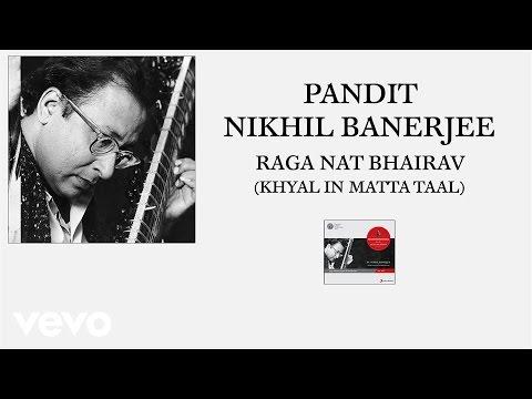 Pt. Nikhil Banerjee - Raga Nat Bhairav (Khyal In Matta Taal (Pseudo Video))