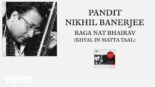 pt nikhil banerjee raga nat bhairav