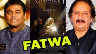 Ar rahman gets fatwa for majid majidi's prophet film | muhammad: messenger of god | muslim protest