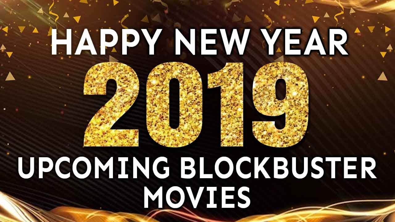 2019 Upcoming Blockbuster Hindi Dubbed Movies | Happy New Year