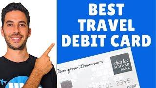 Best Debit Card For International Travel | Charles Schwab Debit Card