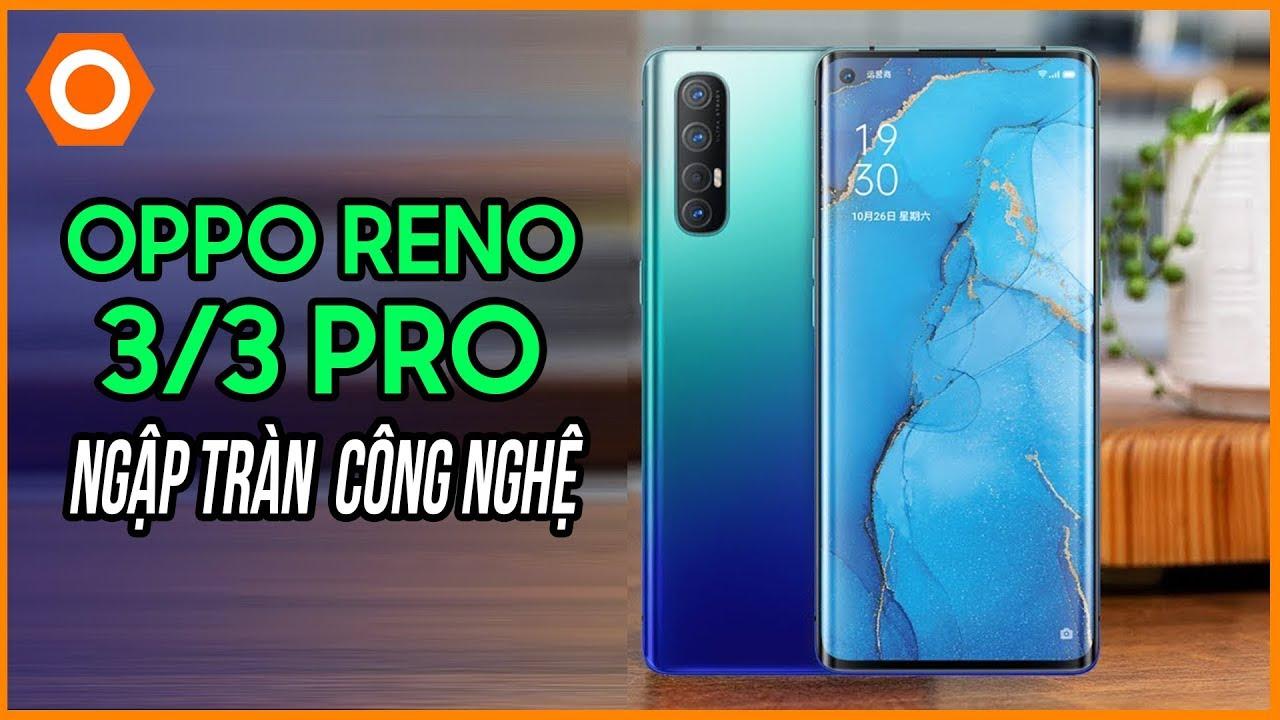 Oppo Reno 3, 3 Pro ra mắt: Ngập tràn công nghệ mới