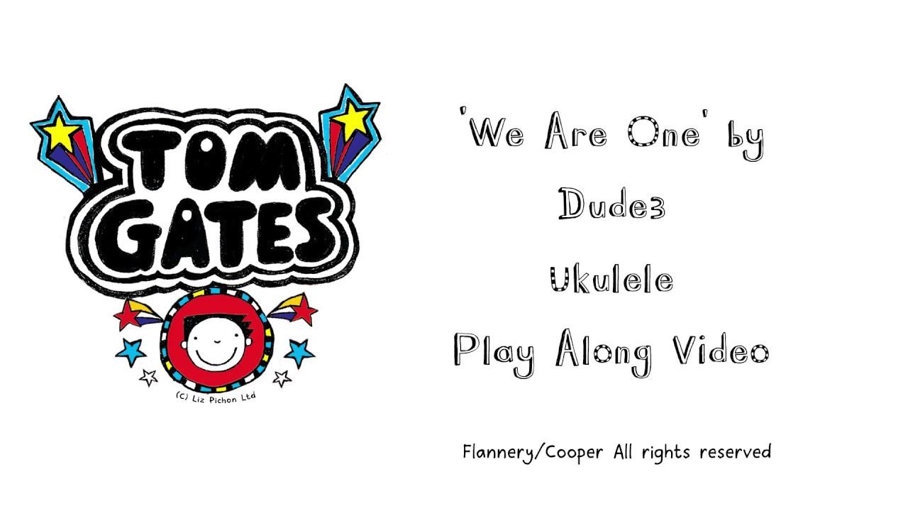 We Are One - Dude3 Play Along & Chords on Ukulele (Tom Gates Music)