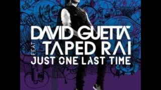 David Guetta Feat.Taped Rai Just One Last Time (Official Music)