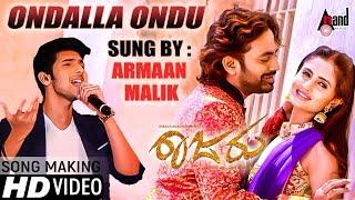Raajaru | Ondalla Ondu | New Kannada Song Making 2017 | Sung by: Armaan Malik | Shridhar V