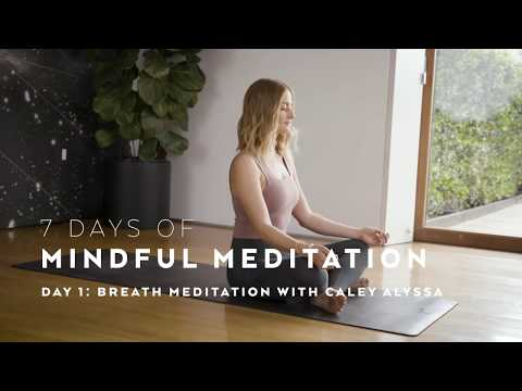 DAY 1: Breath Meditation Technique with Caley Alyssa — 7 Days of Mindful Meditation