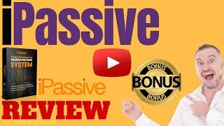 iPassive Review ⚠� WARNING ⚠� DON'T BUY IPASSIVE WITHOUT MY 👷 CUSTOM 👷 BONUSES!