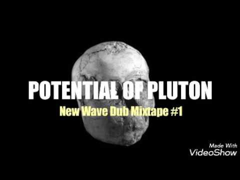 New Wave Dub Mixtape [1] POTENTIAL OF PLUTON.  2017 Dub warrior style digital stepper club uk french