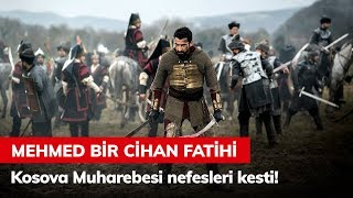 Kosova Muharebesi Nefesleri Kesti! - Mehmed Bir Cihan Fatihi 1. Bölüm