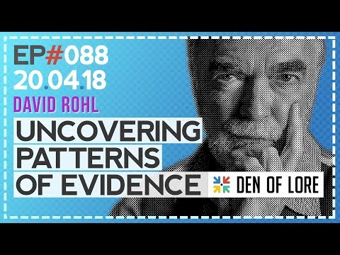 EP. 088 - Uncovering Patterns of Evidence w/ David Rohl