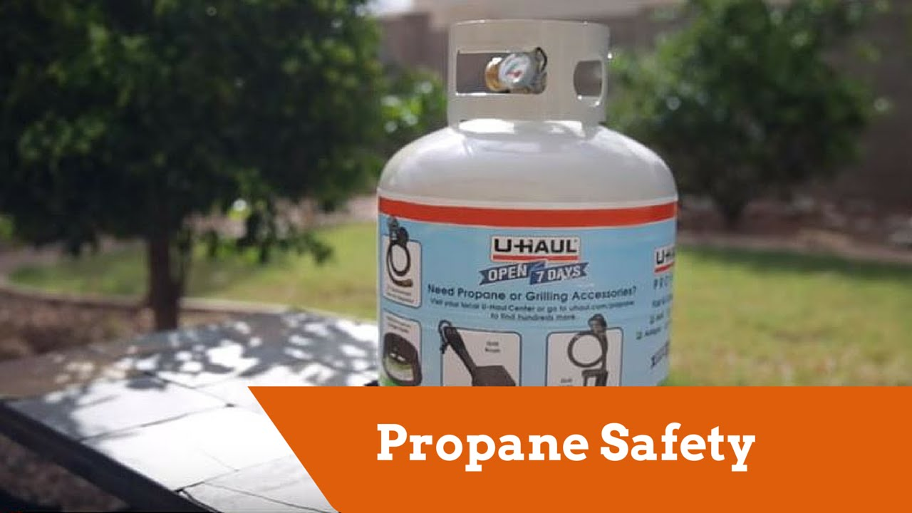 U-Haul: Propane safety tips
