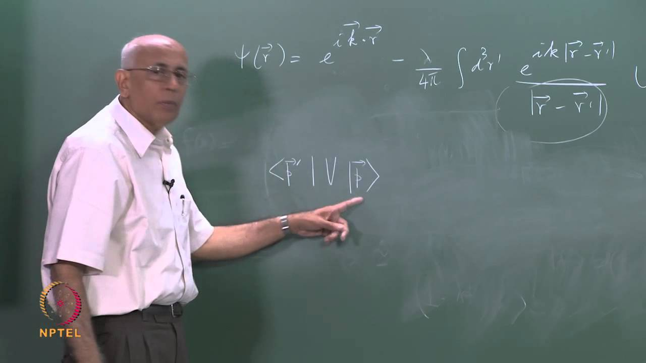 Mod-11 Lec-31 Green function for (Δ2 + k2); nonrelativistic scattering (Part III)
