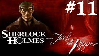 Sherlock Holmes vs. Jack the Ripper Walkthrough part 11 (re-upload)
