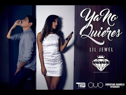 LIL JEWEL - YA NO QUIERES (Prod. By Luxury Entertainment)