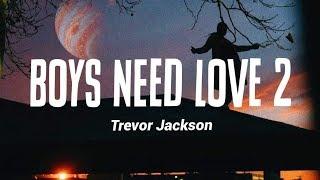Trevor Jackson - Boys Need Love 2 (Lyrics)