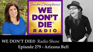 Episode 279 Arizona Bell of Spirit Guides Magazine & Radio talks Grief and the Afterlife