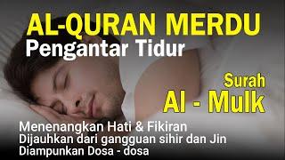 Download Bacaan Al-quran Pengantar Tidur Surah Al-Mulk, Menenangkan Hati & fikiran   Surah Al-Mulk
