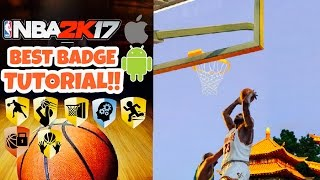HOW TO GET ALL BADGES IN NBA 2K17 MOBILE!!|ULTIMATE BADGE TUTORIAL FOR NBA 2K17!!