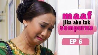 Gambar cover Maaf Jika Aku Tak Sempurna | Episod 6