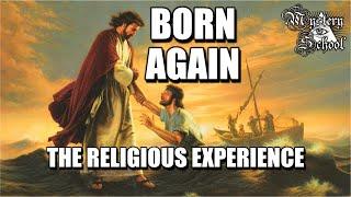 Mystery School: Born Again - The Religious Experience