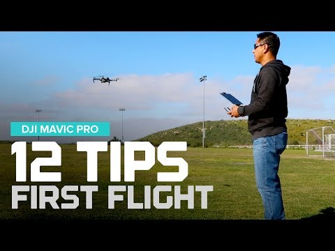 12 Tips - First flight tips with the DJI Mavic Pro