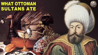 How a Sultan of the Ottoman Empire Dined