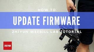 How To Update The Weebill LAB Firmware | Zhiyun Tutorials