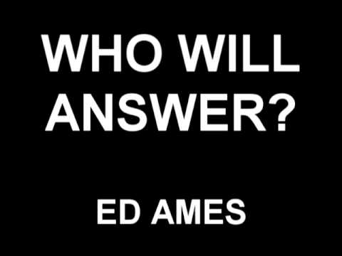Who Will Answer? - Ed Ames
