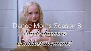 Dance Moms Season 8 Each Dancers Saddest Moment!