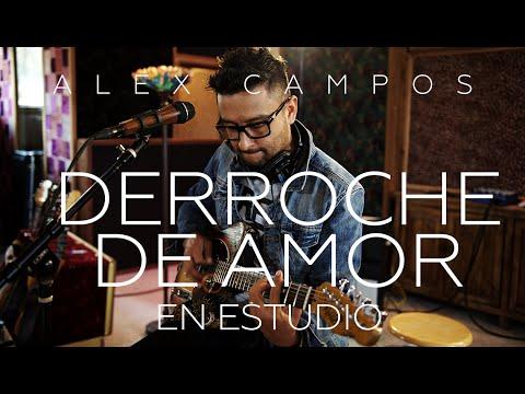 Derroche de amor - Música Cristiana - Alex Campos