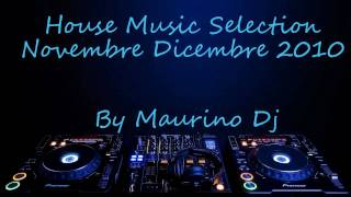 House Music Selection Novembre-Dicembre 2010 By Maurino Dj +DOWNLOAD