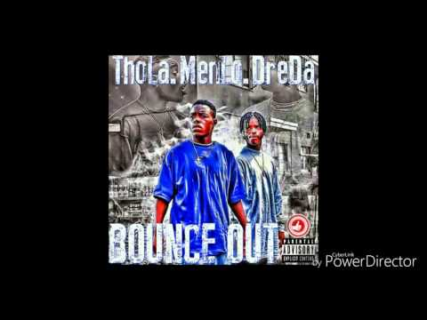 Thola x Menlo x Dreda - Bounce Out