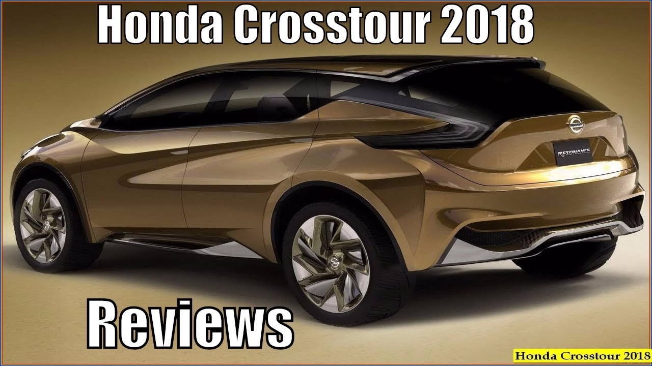 new honda crosstour 2018 suv reviews interior exterior and specs youtube. Black Bedroom Furniture Sets. Home Design Ideas
