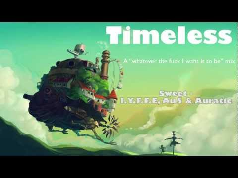 "Timeless - A ""whatever the fuck I want it to be"" mix"