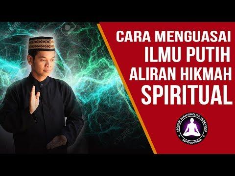 cara-mendapatkan-ilmu-putih-aliran-hikmah-spiritual,-mudah-dan-cepat-bisa