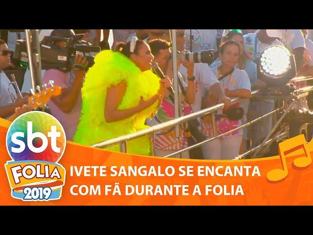 Ivete Sangalo se encanta com fã durante a folia | SBT Folia 2019